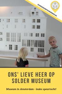 Ons Lieve heer op solder museum met peuter kleuter kind bezoeken - Review