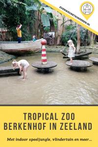 Review Berkenhof Tropical Zoo met kinderen